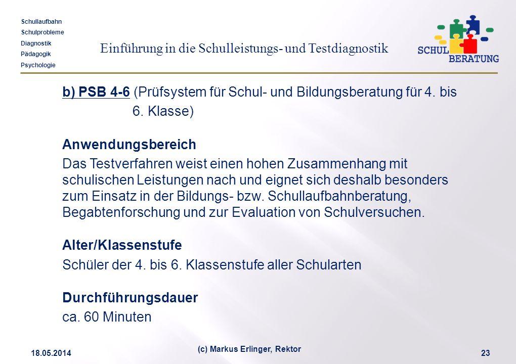 Einführung in die Schulleistungs- und Testdiagnostik Schullaufbahn Schulprobleme Diagnostik Pädagogik Psychologie 18.05.201423 (c) Markus Erlinger, Re