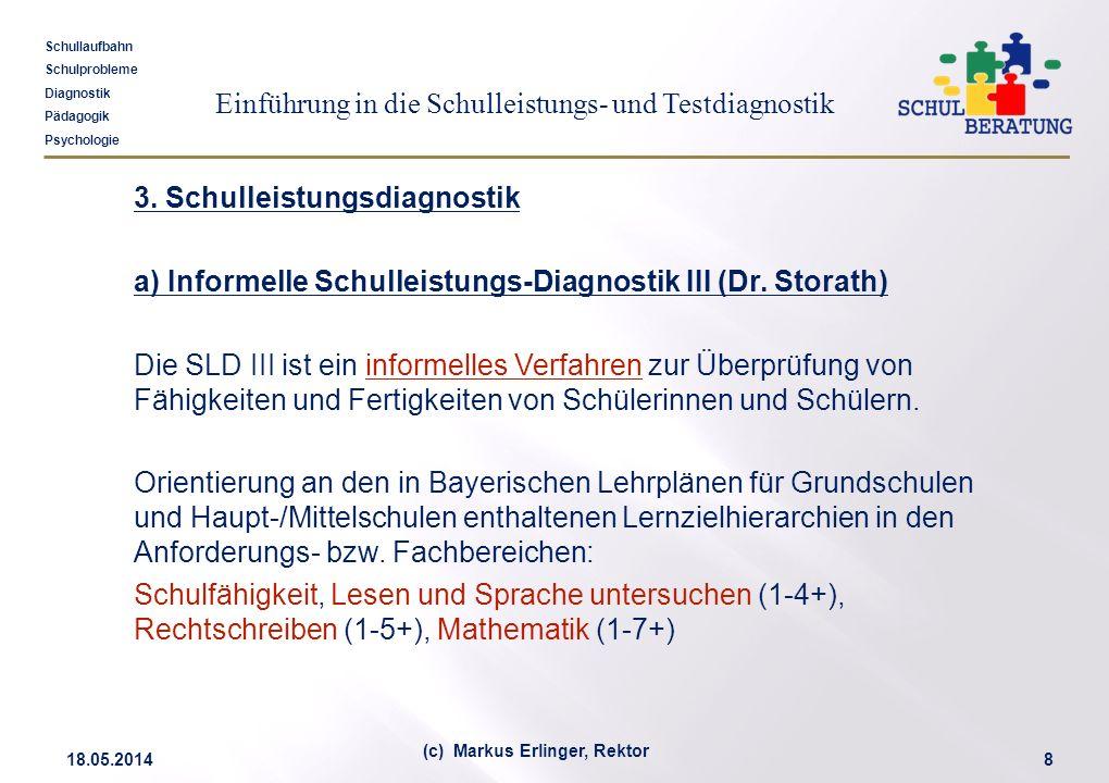 Einführung in die Schulleistungs- und Testdiagnostik Schullaufbahn Schulprobleme Diagnostik Pädagogik Psychologie 18.05.20148 (c) Markus Erlinger, Rek