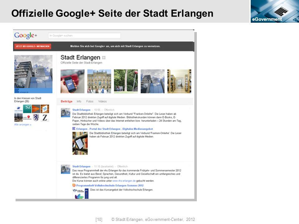 eGovernment [10] © Stadt Erlangen, eGovernment-Center, 2012 Offizielle Google+ Seite der Stadt Erlangen