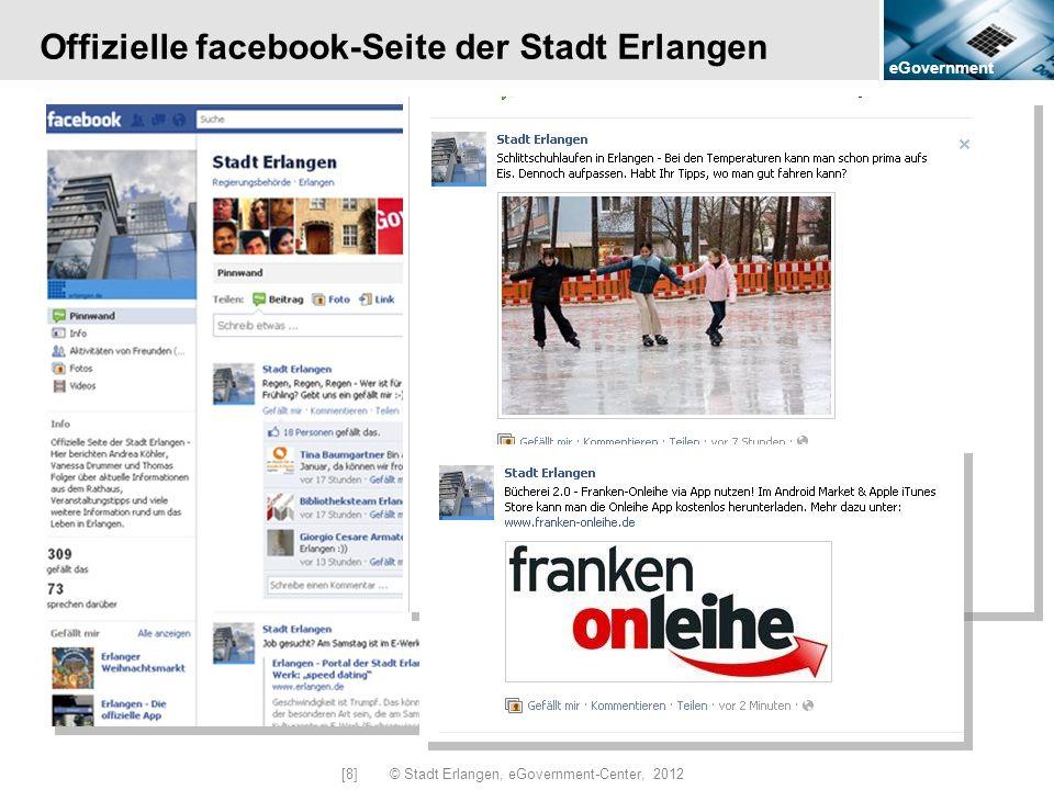 eGovernment [8] © Stadt Erlangen, eGovernment-Center, 2012 Offizielle facebook-Seite der Stadt Erlangen
