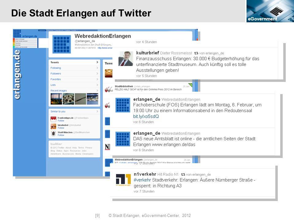 eGovernment [9] © Stadt Erlangen, eGovernment-Center, 2012 Die Stadt Erlangen auf Twitter