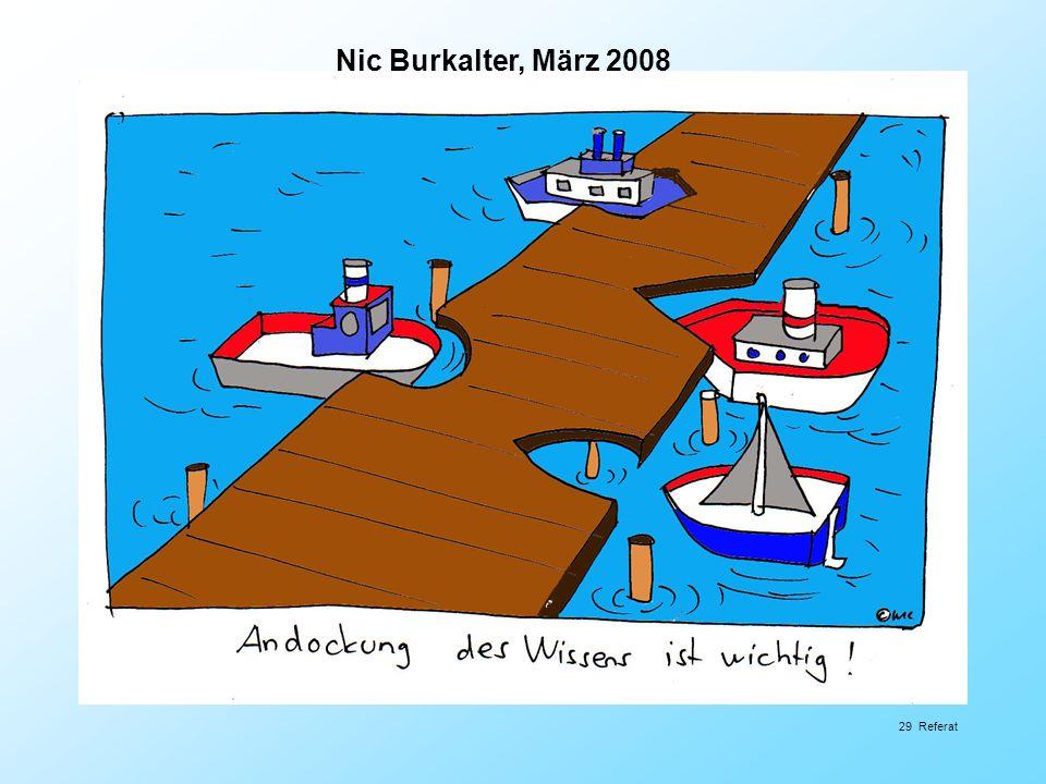 29 Referat Nic Burkalter, März 2008