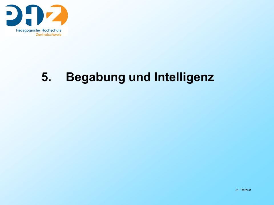 31 Referat 5.Begabung und Intelligenz