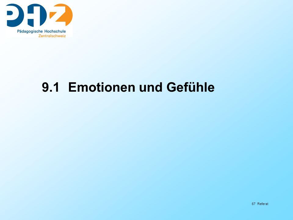 67 Referat 9.1 Emotionen und Gefühle