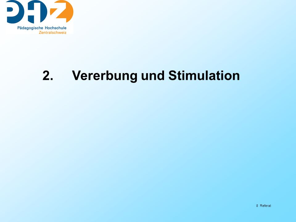 9 Referat Vererbung Förderung: Stimulation lebenslanges Lernen