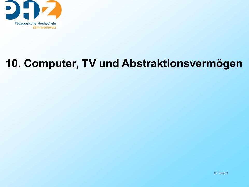 83 Referat 10. Computer, TV und Abstraktionsvermögen