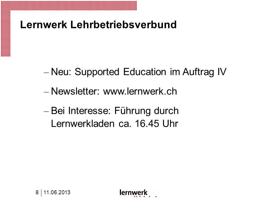 Lernwerk Lehrbetriebsverbund – Neu: Supported Education im Auftrag IV – Newsletter: www.lernwerk.ch – Bei Interesse: Führung durch Lernwerkladen ca. 1