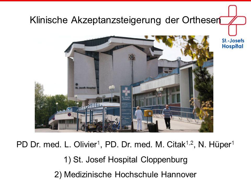 PD Dr.med. L. Olivier 1, PD. Dr. med. M. Citak 1,2, N.
