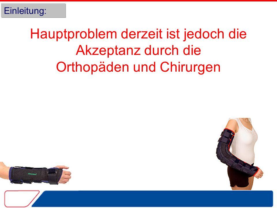 Einleitung: Hauptproblem derzeit ist jedoch die Akzeptanz durch die Orthopäden und Chirurgen