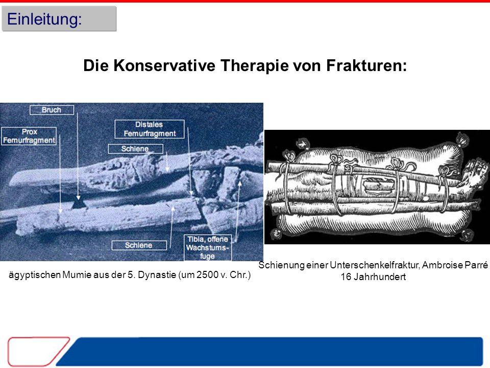 Einleitung: Die Konservative Therapie von Frakturen: ägyptischen Mumie aus der 5.