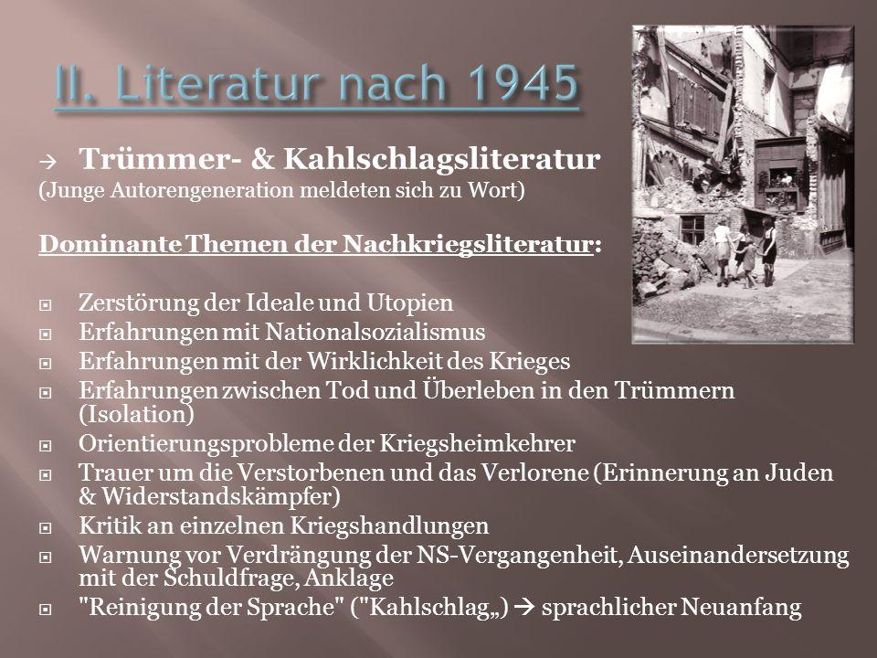 Trümmer- & Kahlschlagsliteratur (Junge Autorengeneration meldeten sich zu Wort) Dominante Themen der Nachkriegsliteratur: Zerstörung der Ideale und Ut