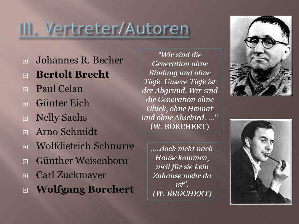 Johannes R. Becher Bertolt Brecht Paul Celan Günter Eich Nelly Sachs Arno Schmidt Wolfdietrich Schnurre Günther Weisenborn Carl Zuckmayer Wolfgang Bor