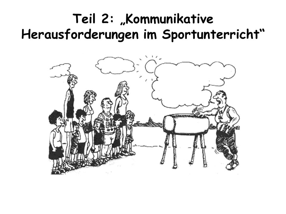 Teil 2: Kommunikative Herausforderungen im Sportunterricht