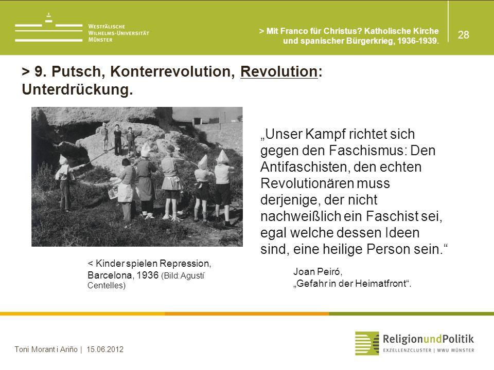 28 Toni Morant i Ariño | 15.06.2012 > 9.Putsch, Konterrevolution, Revolution: Unterdrückung.