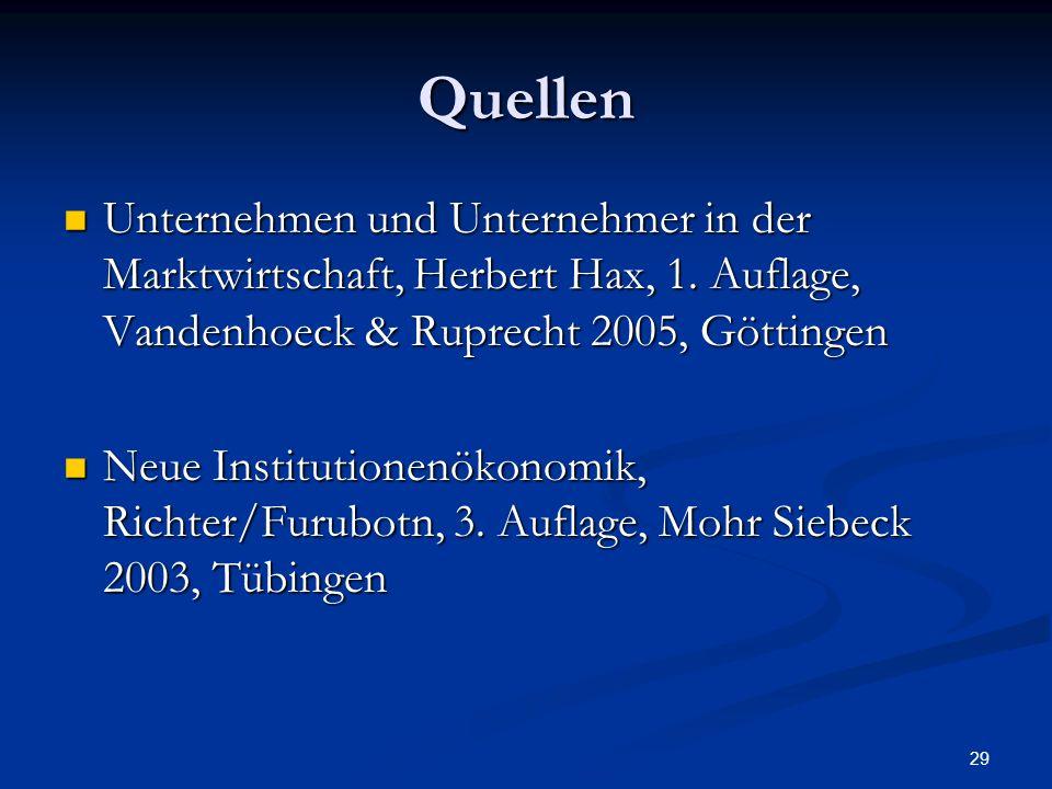 29 Quellen Unternehmen und Unternehmer in der Marktwirtschaft, Herbert Hax, 1. Auflage, Vandenhoeck & Ruprecht 2005, Göttingen Unternehmen und Unterne