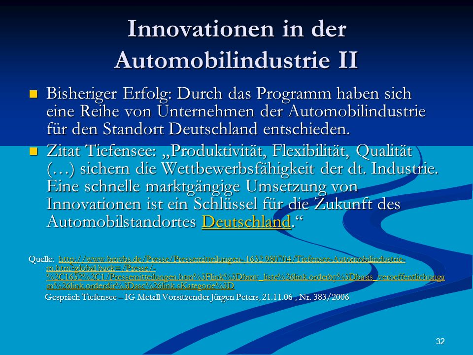 32 Innovationen in der Automobilindustrie II Bisheriger Erfolg: Durch das Programm haben sich eine Reihe von Unternehmen der Automobilindustrie für den Standort Deutschland entschieden.