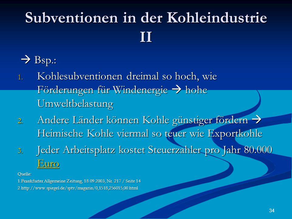 34 Subventionen in der Kohleindustrie II Bsp.: Bsp.: 1.