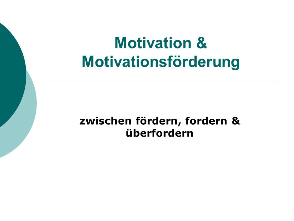 Aufbau - Überblick Was ist Motivation.intrinsische & extrinsische Motivation Was demotiviert.