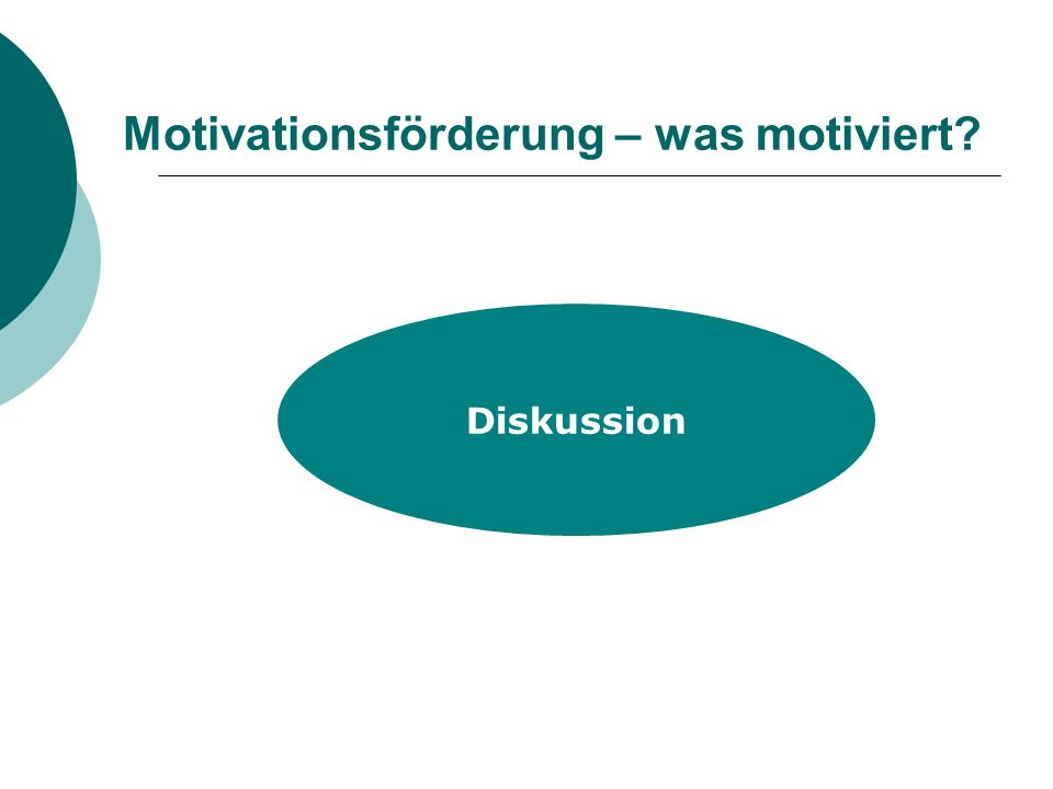 Motivationsförderung – was motiviert? Diskussion