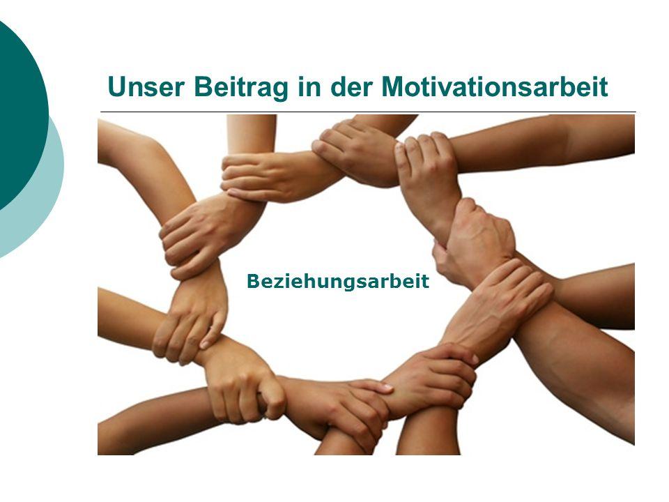 Unser Beitrag in der Motivationsarbeit Beziehungsarbeit