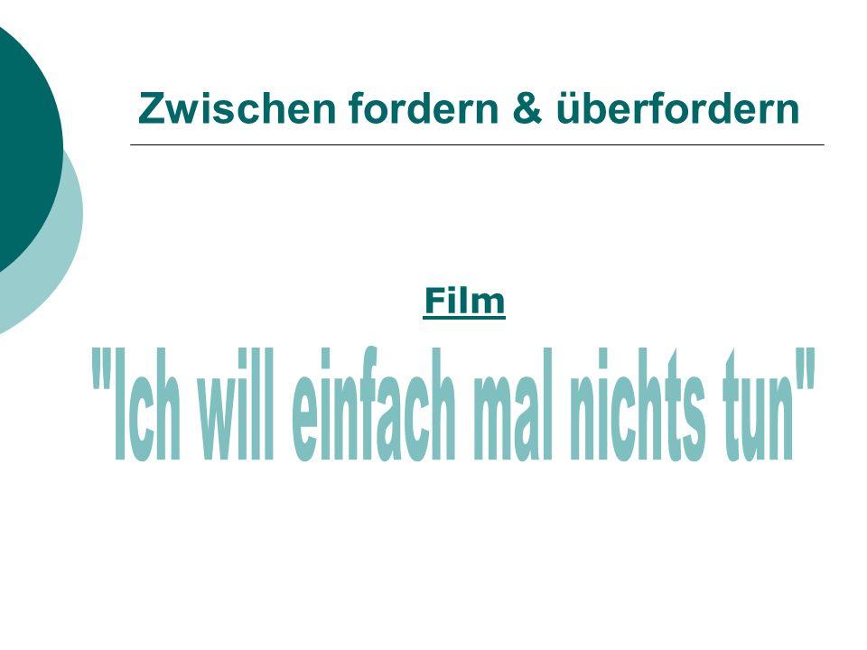 Zwischen fordern & überfordern Film