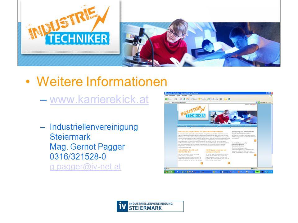 Weitere Informationen –www.karrierekick.atwww.karrierekick.at –Industriellenvereinigung Steiermark Mag. Gernot Pagger 0316/321528-0 g.pagger@iv-net.at
