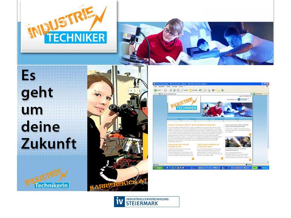 Kommunikation –Betriebe –Web-Site –Medien (Pressekonferenz, ORF, Inserate..) –Berufsfindungsbegleiter der Volkswirtschaftlichen Gesellschaft –Folder (15.000 Stück)