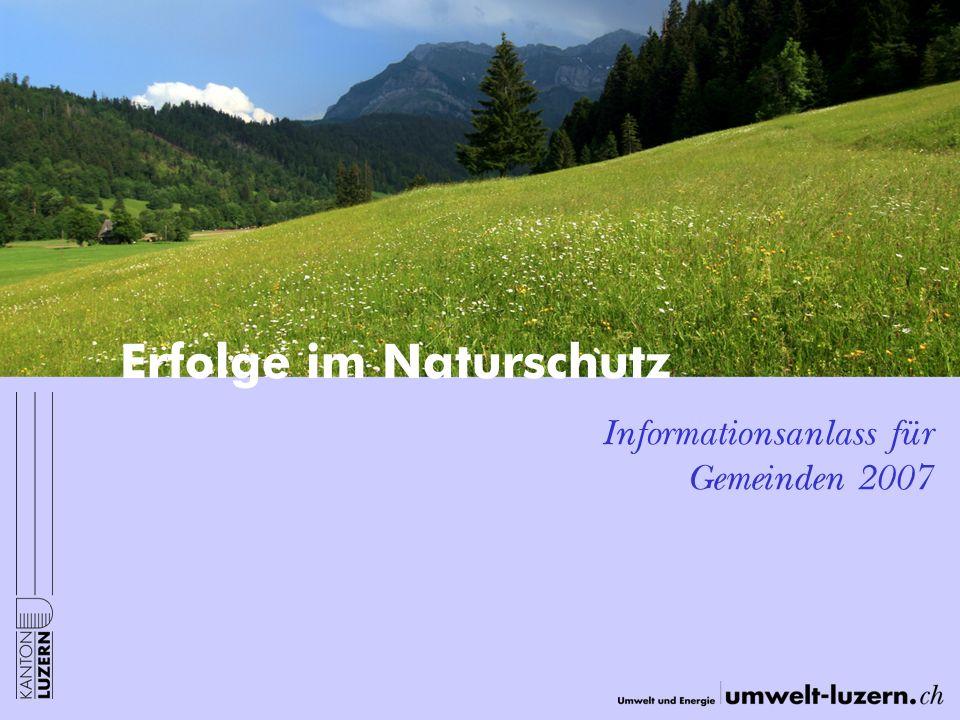 Erfolge im Naturschutz Informationsanlass für Gemeinden 2007