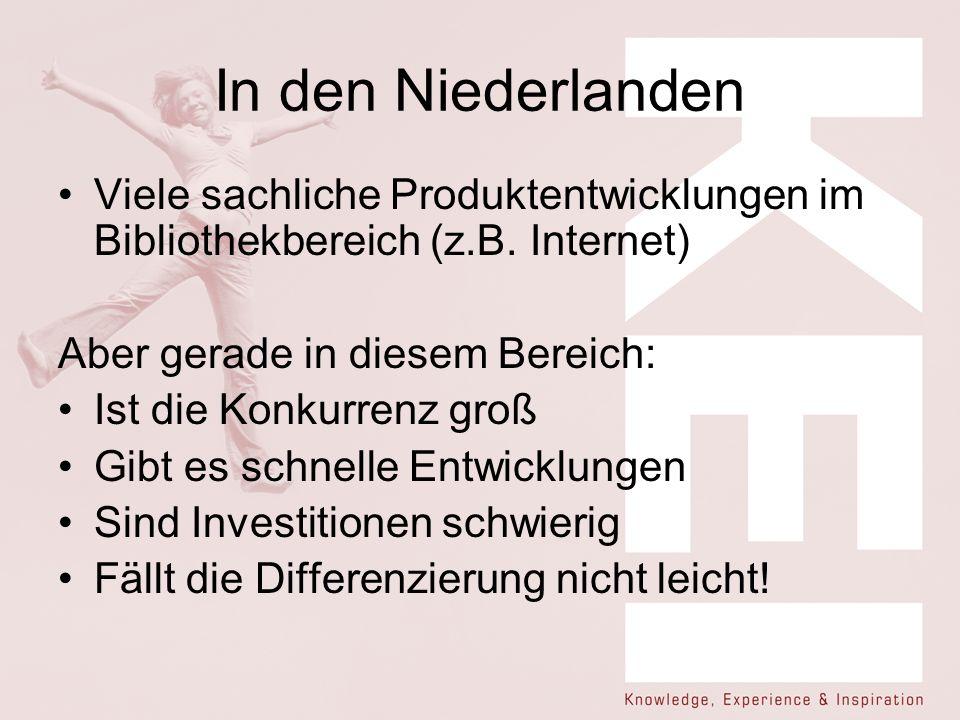 In den Niederlanden Viele sachliche Produktentwicklungen im Bibliothekbereich (z.B.