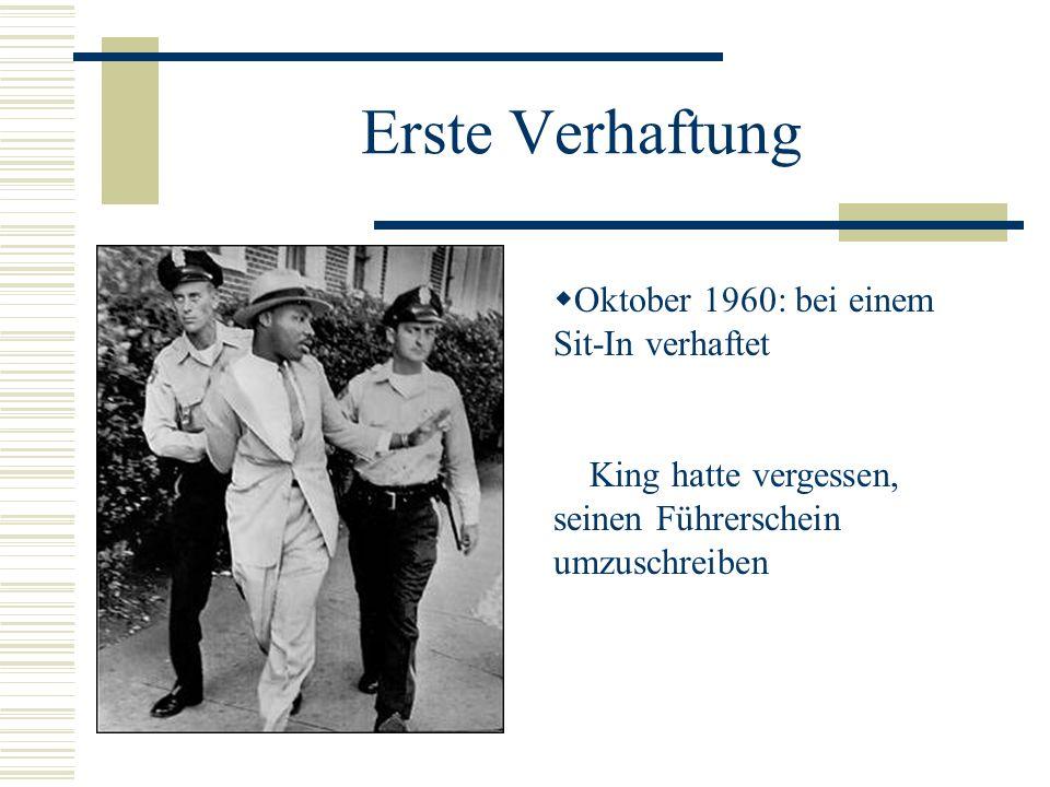 Erste Verhaftung Oktober 1960: bei einem Sit-In verhaftet King hatte vergessen, seinen Führerschein umzuschreiben