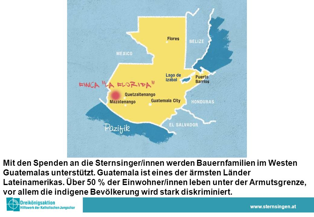 www.sternsingen.at Mit den Spenden an die Sternsinger/innen werden Bauernfamilien im Westen Guatemalas unterstützt.