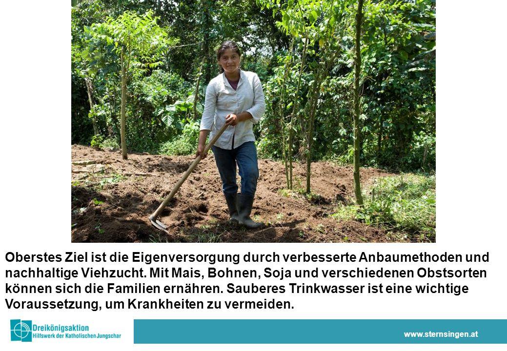 www.sternsingen.at Oberstes Ziel ist die Eigenversorgung durch verbesserte Anbaumethoden und nachhaltige Viehzucht.