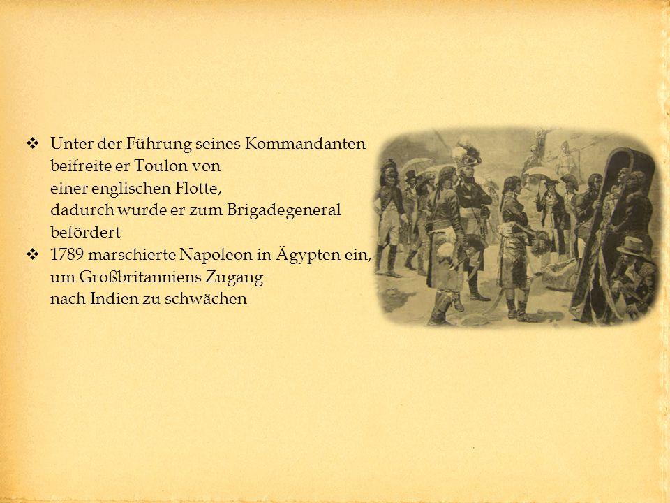 Unter der Führung seines Kommandanten beifreite er Toulon von einer englischen Flotte, dadurch wurde er zum Brigadegeneral befördert 1789 marschierte Napoleon in Ägypten ein, um Großbritanniens Zugang nach Indien zu schwächen