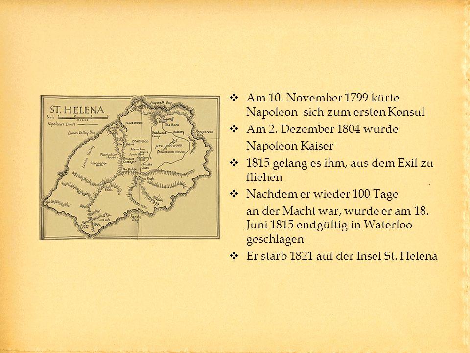 Am 10.November 1799 kürte Napoleon sich zum ersten Konsul Am 2.