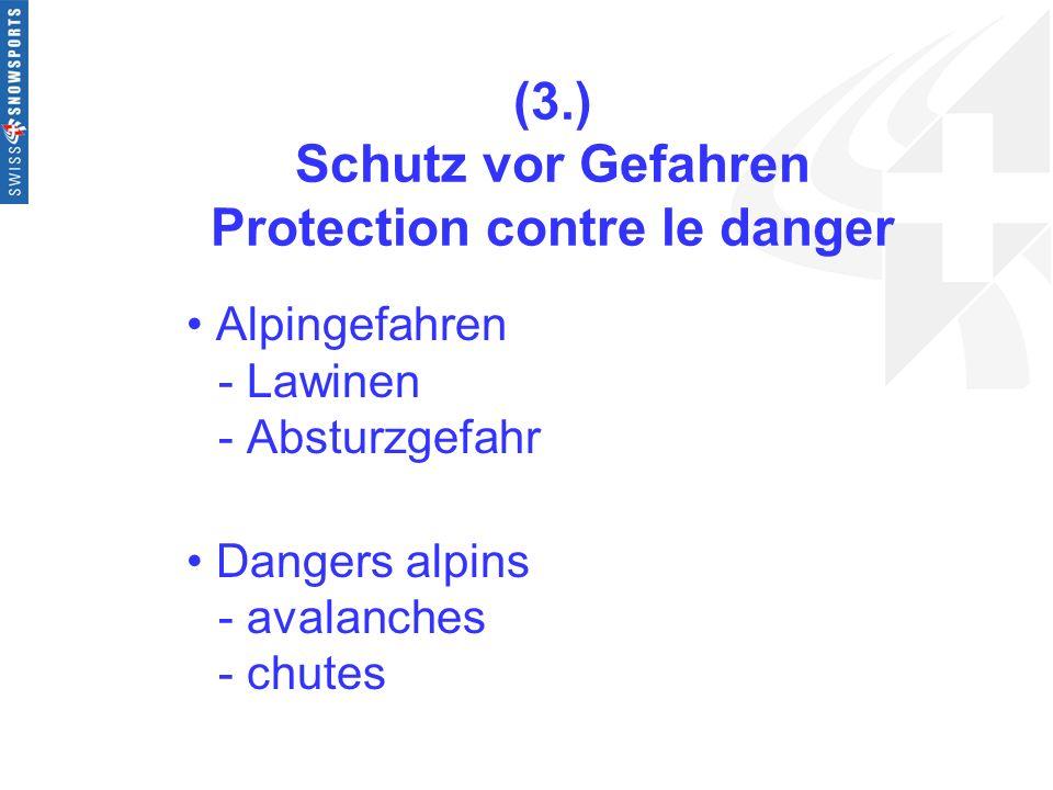 (3.) Schutz vor Gefahren Protection contre le danger Alpingefahren - Lawinen - Absturzgefahr Dangers alpins - avalanches - chutes