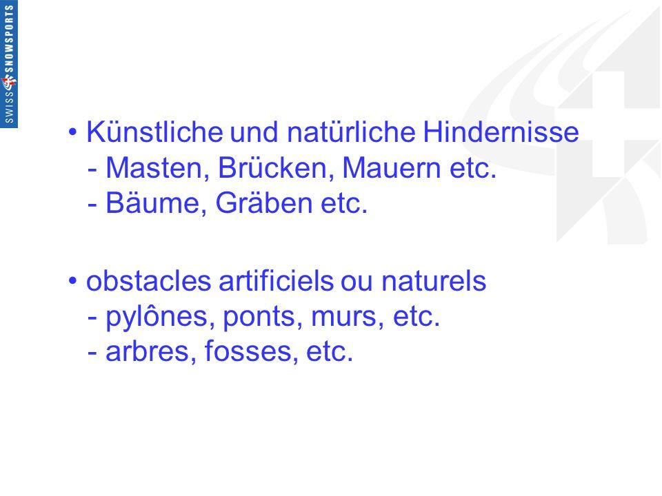 Künstliche und natürliche Hindernisse - Masten, Brücken, Mauern etc. - Bäume, Gräben etc. obstacles artificiels ou naturels - pylônes, ponts, murs, et