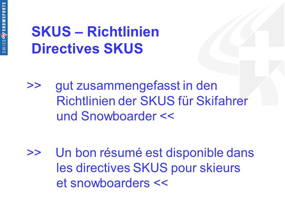 SKUS – Richtlinien Directives SKUS >> gut zusammengefasst in den Richtlinien der SKUS für Skifahrer und Snowboarder << >> Un bon résumé est disponible