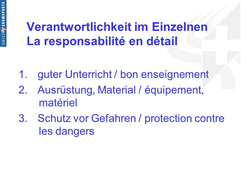 Verantwortlichkeit im Einzelnen La responsabilité en détail 1. guter Unterricht / bon enseignement 2. Ausrüstung, Material / équipement, matériel 3. S