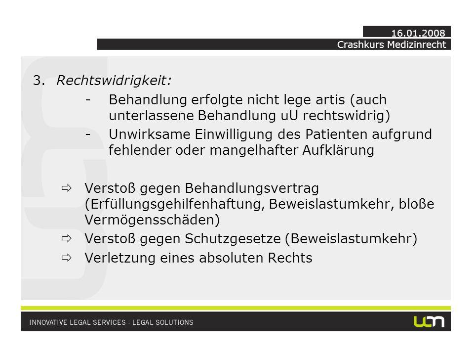 Crashkurs Medizinrecht 16.01.2008 Rechtfertigungsgründe.