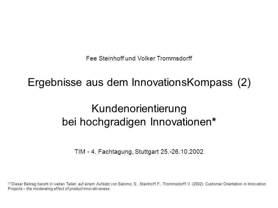 Fee Steinhoff und Volker Trommsdorff Ergebnisse aus dem InnovationsKompass (2) Kundenorientierung bei hochgradigen Innovationen* TIM - 4. Fachtagung,