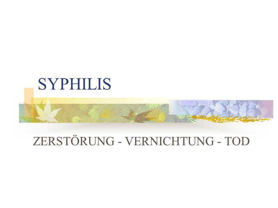 SYPHILIS ZERSTÖRUNG - VERNICHTUNG - TOD