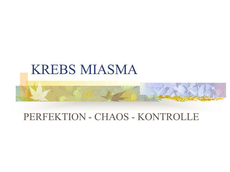 KREBS MIASMA PERFEKTION - CHAOS - KONTROLLE