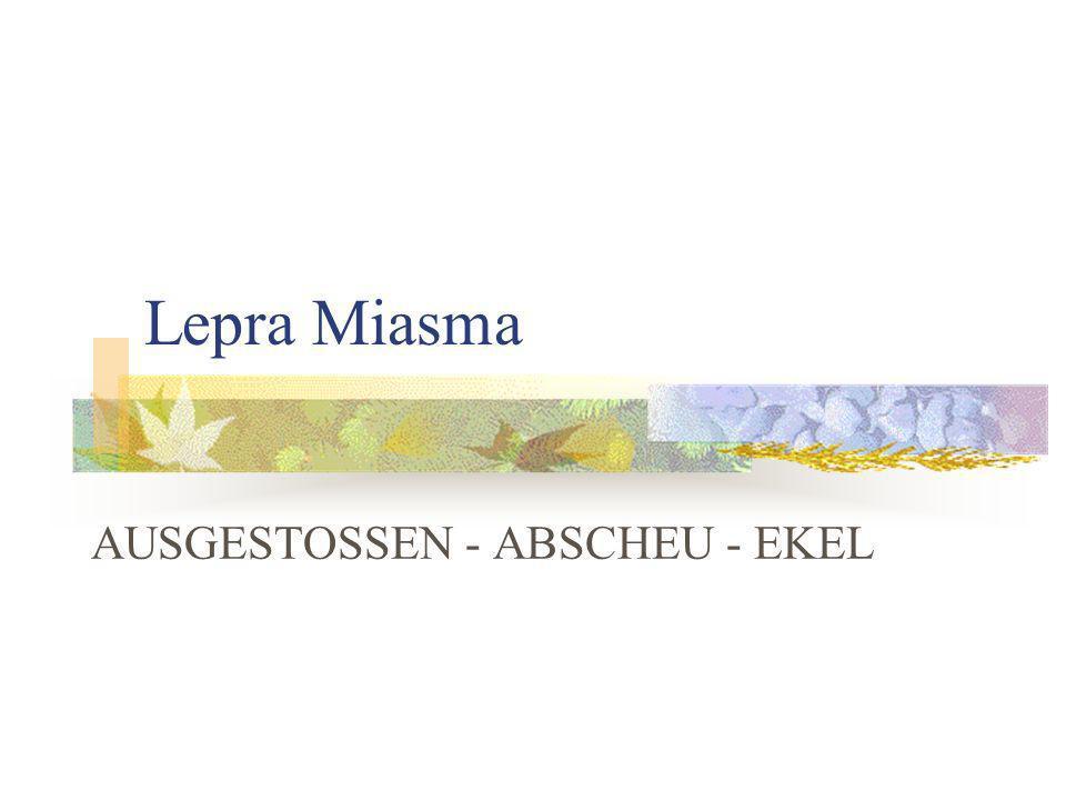 Lepra Miasma AUSGESTOSSEN - ABSCHEU - EKEL