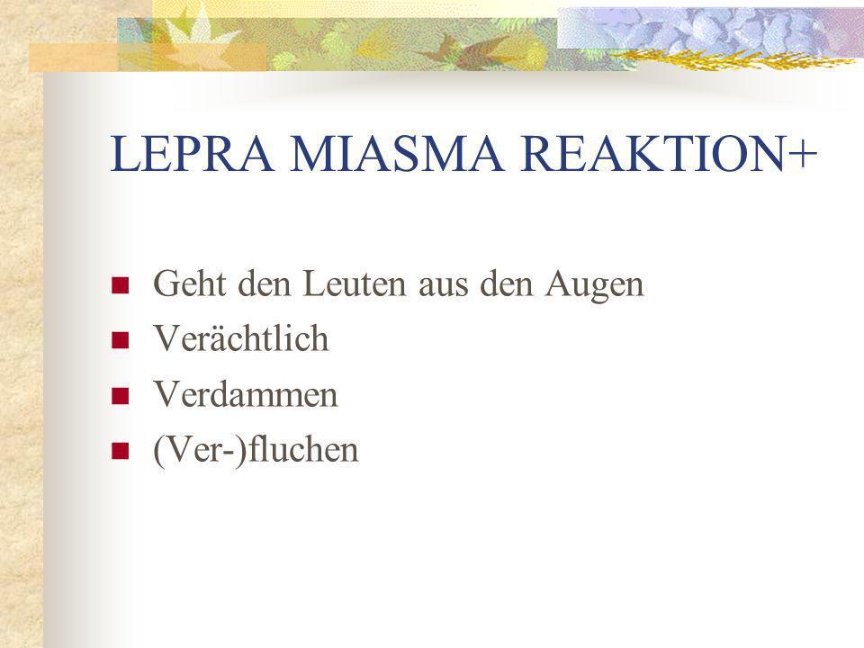 LEPRA MIASMA REAKTION+ Geht den Leuten aus den Augen Verächtlich Verdammen (Ver-)fluchen