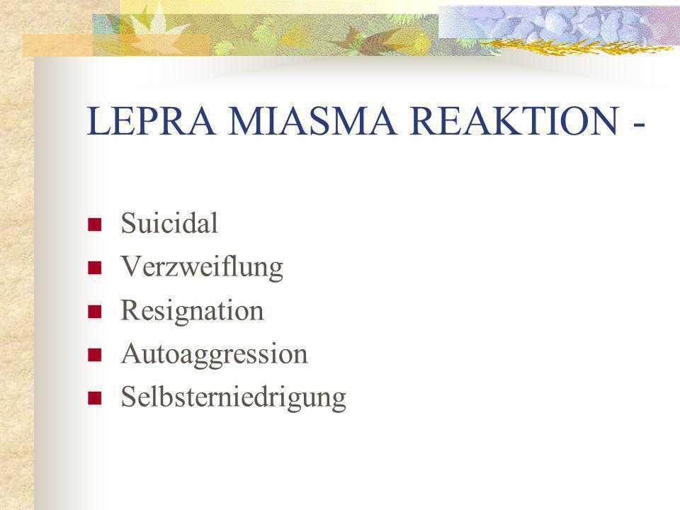 LEPRA MIASMA REAKTION - Suicidal Verzweiflung Resignation Autoaggression Selbsterniedrigung