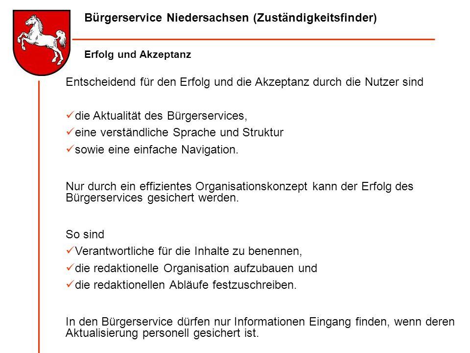 Bürgerservice Niedersachsen (Zuständigkeitsfinder) Erfolg und Akzeptanz Entscheidend für den Erfolg und die Akzeptanz durch die Nutzer sind die Aktual