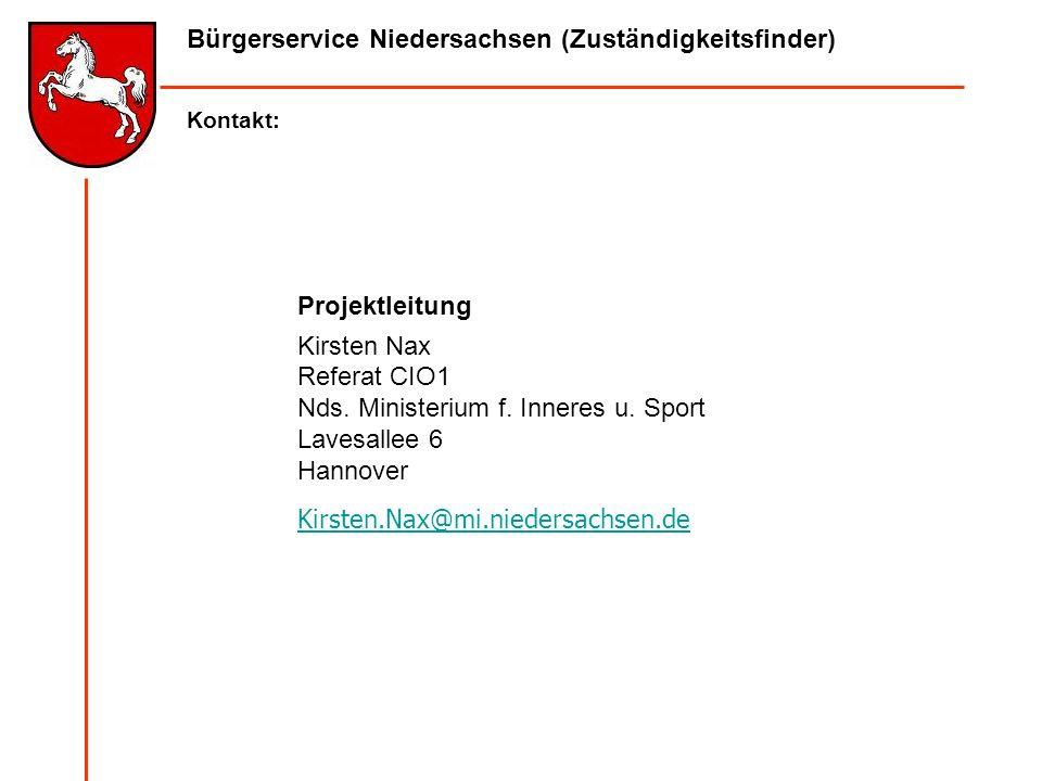 Projektleitung Kirsten Nax Referat CIO1 Nds. Ministerium f. Inneres u. Sport Lavesallee 6 Hannover Kirsten.Nax@mi.niedersachsen.de Bürgerservice Niede