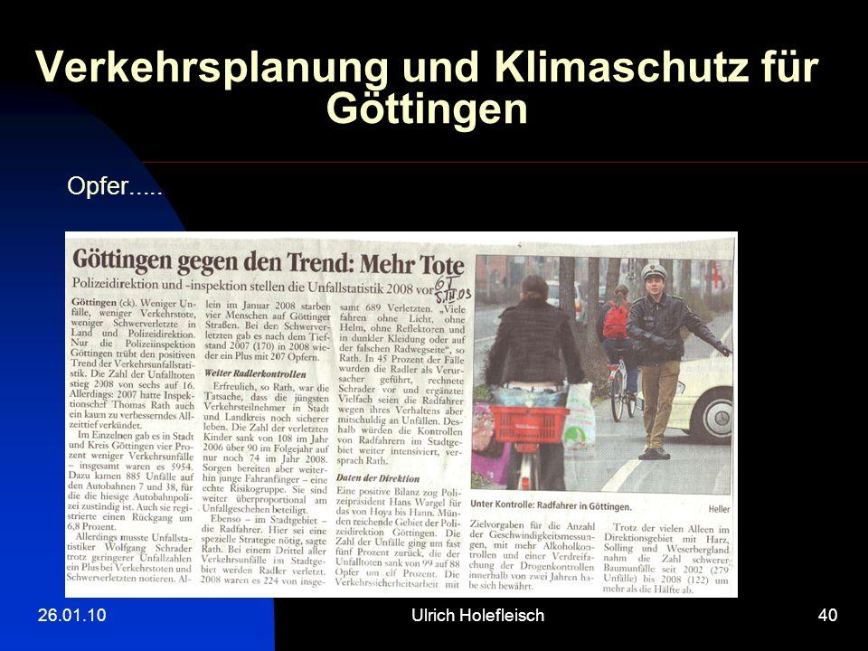 26.01.10Ulrich Holefleisch40 Verkehrsplanung und Klimaschutz für Göttingen Opfer.....