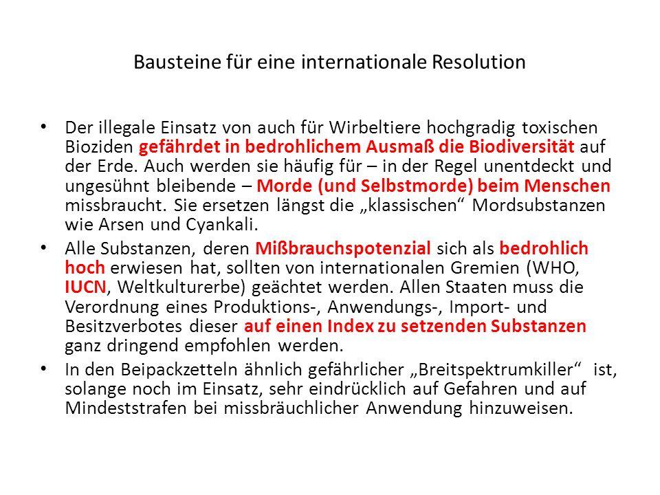Bausteine für eine internationale Resolution Der illegale Einsatz von auch für Wirbeltiere hochgradig toxischen Bioziden gefährdet in bedrohlichem Aus