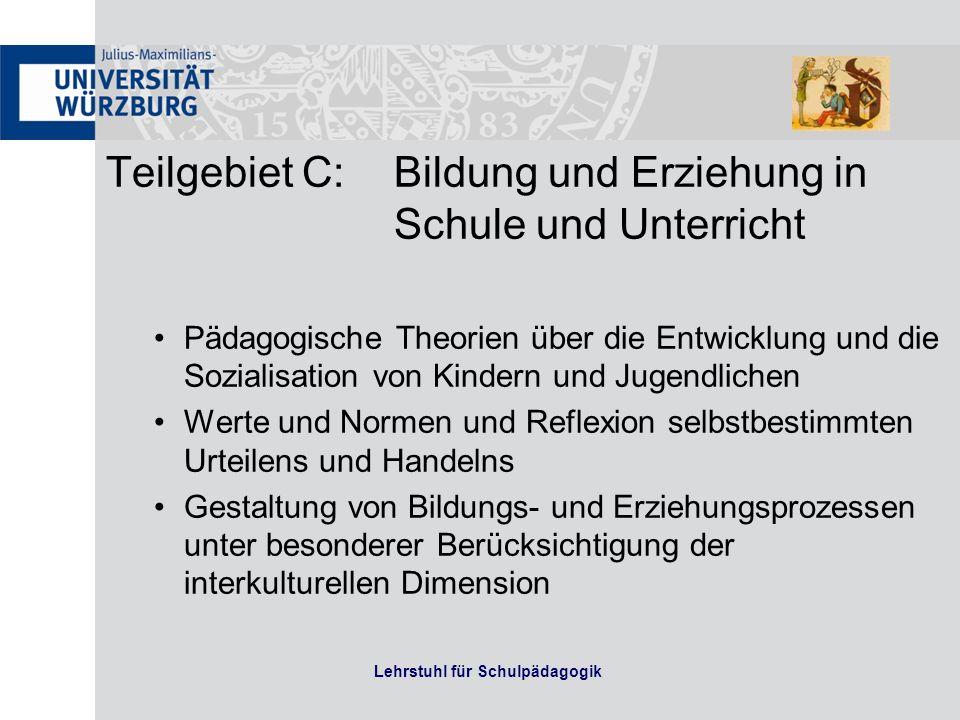 Teilgebiet C: Bildung und Erziehung in Schule und Unterricht Pädagogische Theorien über die Entwicklung und die Sozialisation von Kindern und Jugendli
